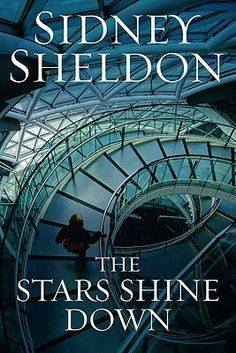 The Stars Shine Down..Sidney Sheldon....addictive from the first page