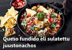 Queso fundido eli sulatettu juustonachos, resepti: Valio #kauppahalli24 #resepti #juustonachos #verkkoruokakauppa Queso Fundido, My Cookbook, Tex Mex, Nachos, Kung Pao Chicken, Bruschetta, Ethnic Recipes, Food, Mexico