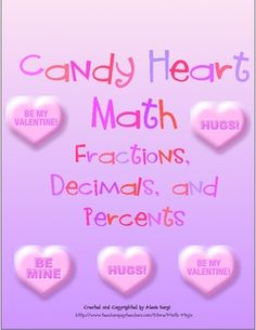 Valentine's Day Math - Your students will love exploring the relationship between fractions, decimals, and percents with this hands on exploration using conversation hearts. It also includes a set of task cards and a quiz! Wow. $
