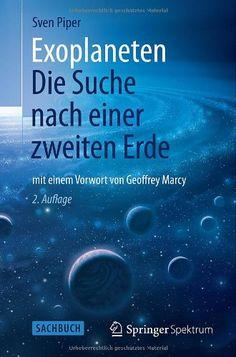 Exoplaneten: Die Suche nach einer zweiten Erde von Sven Piper http://www.amazon.de/dp/3642376673/ref=cm_sw_r_pi_dp_J3KIub11BKRYA