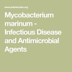 Mycobacterium marinum - Infectious Disease and Antimicrobial Agents Acid Fast, Incubation Period, Aquarium Maintenance, Tropical Fish Tanks, Crohns, Pet Stuff, Arthritis, Trauma