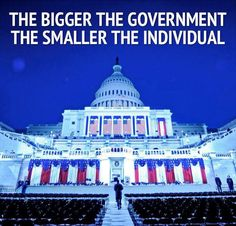 The bigger the GOVERNMENT... the smaller the individual.... WELCOME to Obama's America!
