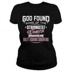 QUALITY ASSURANCE COORDINATOR God Found Some Of The STRONGEST WOMEN And Made…