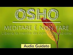 Osho, Verona, Reiki, Karma, Youtube, Mindfulness, Audio, Psicologia