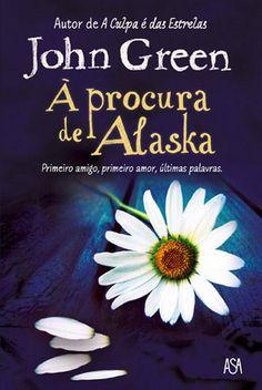 À Procura de Alaska , John Green. Compre livros na Fnac.pt