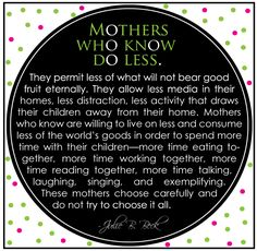 Mothers Motherhood Relief Society Quote Julie B. Beck LDS Mormon General Conference Someone In Mind. One of my favorite talks Lds Quotes, Uplifting Quotes, Great Quotes, Quotes To Live By, Society Quotes, Mindful Parenting, Quotes About Motherhood, Quotes And Notes, General Conference