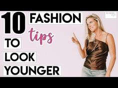 10 SIMPLE Fashion Tips To Help You Look YOUNGER! - YouTube
