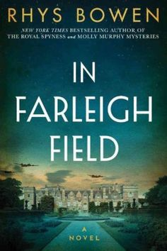 Historical fiction books to read with your book club, including In Farleigh Field by Rhys Bowen. Saga, Best Historical Fiction, Historical Romance, Lake Union, Thing 1, Thriller Books, Mystery Novels, Mystery Thriller, Great Books