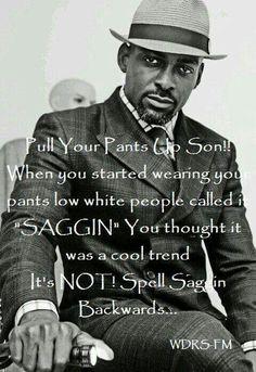 Saggin.....niggas