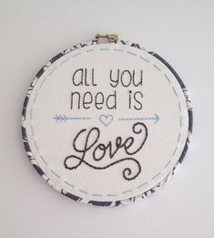 All You Need is Love Hoop Art - Fabric-Wrapped Embroidery Hoop - Hand Embroidery - Gift - Wall Art Hanging Embroidery Hoop Art, Hand Embroidery Patterns, Cross Stitch Embroidery, Cross Stitch Patterns, Machine Embroidery, Wedding Embroidery, Embroidery Needles, Cross Stitching, Needlework