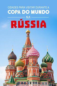Cidades para visitar durante a Copa do Mundo na Rússia em 2018: Moscou, São Petersburgo, Ecaterimburgo, Cazã, Kaliningrado, Níjni Novgorod, Rostov do Don, Samara, Saransk, Sochi e Volgogrado (Stalingrado).