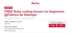 """Le Wagon Lisbon - Coding Station """"FREE Ruby coding lesson for beginners @Fábrica de Startups"""" - MEETUP   Tomorrow: Join 54 apprentices at """"FREE Ruby coding lesson for beginners @Fábrica de Startups""""    With the amount of interest in our last Ruby workshop and anticipating everyone's excitement after Web Summit we will be offering another Ruby coding session.  Join Le Wagon Coding School for a free Ruby coding lesson. It's for complete beginners. Hugo Alves Le Wagon Lisbon alumni will be…"""