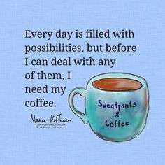 First coffee.  #coffee #coffeeaddict #coffeelove #deathbeforedecaf #coffeequotes #coffeememe #sweatpantsandcoffee by sweatpantsandcoffee