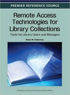 #book 📚 Remote Access Technologies for Library Collections: Tools for Library Users and Managers (9781466602342): Diane M. Fulkerson: Books
