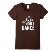 Gotta love a good pole dance best fishing trip funny t-shirt