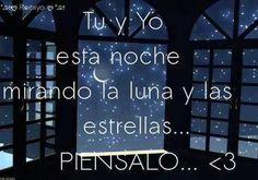 La luna y las estrellas que iluminan nuestras noches e iluminan nuestro amor...