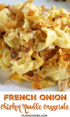 French Onion Chicken Noodle Casserole Recipe - egg noodles, french onion dip, cream of chicken soup, cheese, chicken topped with French fried onions - LOVE this casserole! Can make ahead and freezer for later. You can even split it between two foil pans - one for now and one for the freezer. Super easy main dish with only 6 ingredients that tastes great! Everyone RAVES about this casserole!
