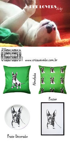 Bull Terrier - Produtos Pet Lovers com desenhos autorais Studio Cris Azevedo. Almofada verde com estampa dos dois lados e zíper invisível, prato em porcelana branca decorada e poster com moldura em alumínio preta.