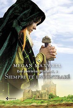 Las guerreras Maxwell, 3. Siempre te encontraré eBook: Megan Maxwell: Amazon.es: Tienda Kindle