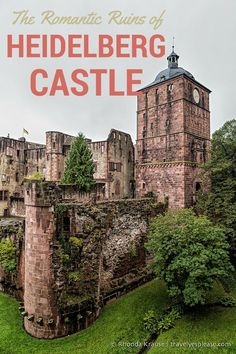 The Romantic Ruins of Heidelberg Castle (Blog Post) | Heidelberg, Germany