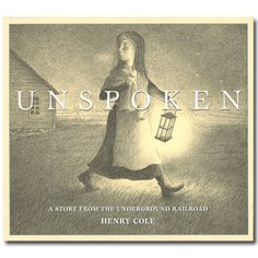 Unspoken: A wordless story  of a young girl and an escaped slave.  The illustrations are fairly subtle, no outright violence.