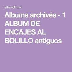 Albums archivés - 1 ALBUM DE ENCAJES AL BOLILLO antiguos