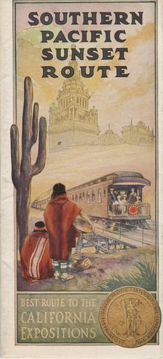Southern Pacific Sunset - best route to the California expositions, 1915