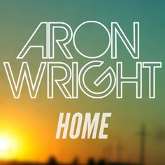 Home, a song by Aron Wright on Spotify