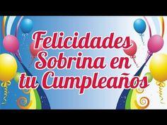 Felicidades Sobrina en tu Cumpleaños - Disfruta tu Día Querida - YouTube