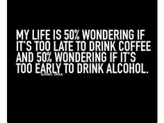 Too late for coffee or too early for alcohol