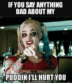 "u say any thing bad in general ill hurt you but especially about ""puddin"""