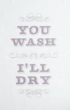 You wash, I'll dry. Could be a great print to give a newly wed couple