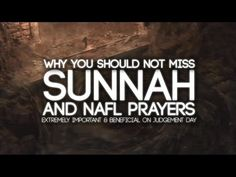 Why You Shouldn't Miss Sunnah and Nafl Prayers On Purpose - YouTube
