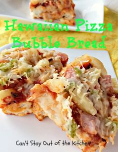 Hawaiian Pizza Bubble Bread - I halved this and made in an 8 in dish.  Quick alternative to pizza delivery.  Serve with salad or veggies.