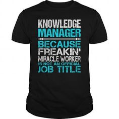 AWESOME TEE FOR KNOWLEDGE MANAGER T-SHIRTS, HOODIES, SWEATSHIRT (22.99$ ==► Shopping Now)