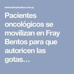 Pacientes oncológicos se movilizan en Fray Bentos para que autoricen las gotas…