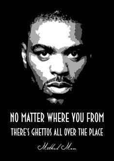 Method Man poster by from collection. By buying 1 Displate, you plant 1 tree. Gangster Quotes, 2pac Quotes, Joker Quotes, Badass Quotes, Faith Quotes, True Quotes, Book Quotes, Rapper Quotes, Method Man