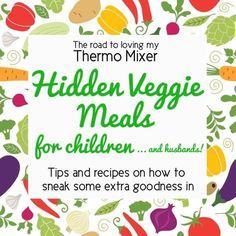 Hidden Vegetable Meals for the Thermomix Wrap Recipes, Vegetable Recipes, Baby Food Recipes, Snack Recipes, Cooking Recipes, Veggie Meals, Healthy Recipes, Clean Recipes, Snacks