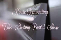 House renovating with The Skirting Board Shop via Scandi Mummy