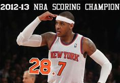In the 2012-2013 NBA season Carmelo scored the most points per game in the NBA.
