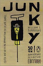 Junky by William Burroughs, from the Beat generation--personal account of heroin addiction.