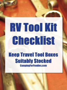 FREE Printable RV Tool Kit Checklist. Items To Carry In Travel Tool Boxes. When you're on the go with moving parts, you'll need a tool once in a while. We've been camping for years … as tent campers we needed certain tools; when we transitioned to RV camping we needed different types of tools. That's why we created this RV tool kit checklist to ensure our travel tool boxes are suitably stocked. You'll find a FREE printable version of our RV Tool Kit Checklist at the bottom of this post.