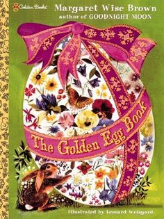 [Free] Donwload The Golden Egg Book (Big Little Golden Books) - Unlimed acces book - By Margaret Wise Brown The Golden Egg Book (Big Little Golden Books) Easter Books, Easter Eggs, Easter Bunny, Moon Book, Margaret Wise Brown, Spring Books, Good Night Moon, Thing 1, Vintage Children's Books