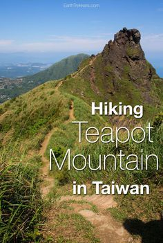 Everything you need for hiking Teapot Mountain in Taiwan.  How to get there, how to start the hike (it's a little tricky!), photos from the trail, and what to expect. This is one of the best hikes to do in Taiwan!