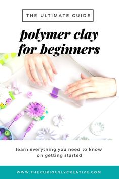 The Beginner's Guide to Polymer Clay - The Curiously Creative Sculpey Clay, Polymer Clay Recipe, Easy Polymer Clay, Diy Fimo, Polymer Clay Tools, Polymer Clay Figures, Polymer Clay Projects, Polymer Clay Beads, Polymer Clay Tutorials