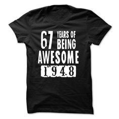 1948 - 67 Years Of Being Awesome T Shirts, Hoodies. Check price ==► https://www.sunfrog.com/LifeStyle/1948--67-Years-Of-Being-Awesome.html?41382 $21