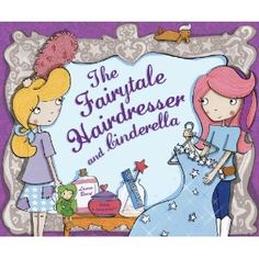 The Fairytale Hairdresser and Cinderella by Abie Longstaff and Lauren Beard