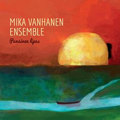 Punainen lipas - Mika Vanhanen Ensemble