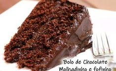 Bolo de Chocolate: molhadinho, fácil de preparar e deliciosa