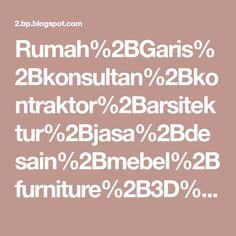 Rumah%2BGaris%2Bkonsultan%2Bkontraktor%2Barsitektur%2Bjasa%2Bdesain%2Bmebel%2Bfurniture%2B3D%2Bexterior%2Bdan%2Binterior